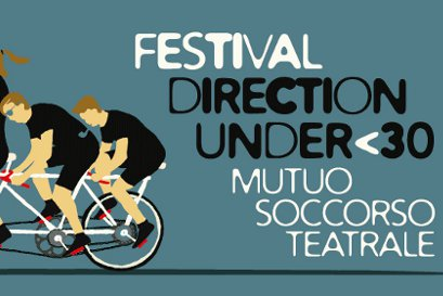 DIRECTION UNDER 30 - festival di mutuo soccorso teatrale