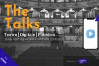 The Talks - Teatro | Digitale | Pubblico